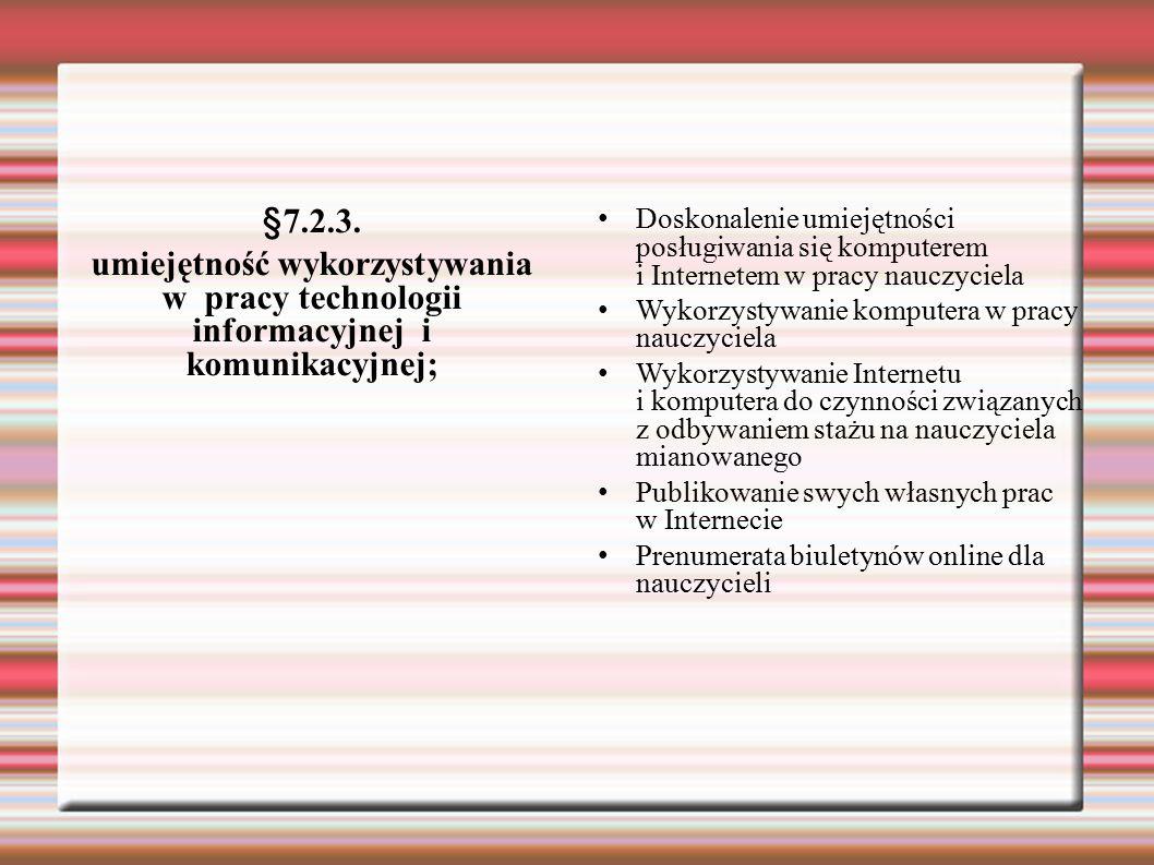§7.2.3. umiejętność wykorzystywania w pracy technologii informacyjnej i komunikacyjnej; Doskonalenie umiejętności posługiwania się komputerem i Intern