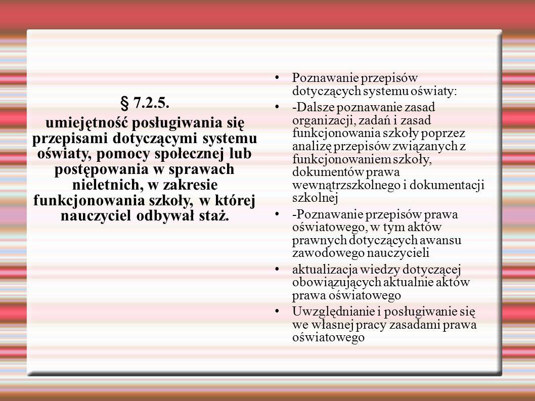§ 7.2.5. umiejętność posługiwania się przepisami dotyczącymi systemu oświaty, pomocy społecznej lub postępowania w sprawach nieletnich, w zakresie fun