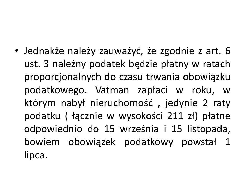 Jednakże należy zauważyć, że zgodnie z art. 6 ust.