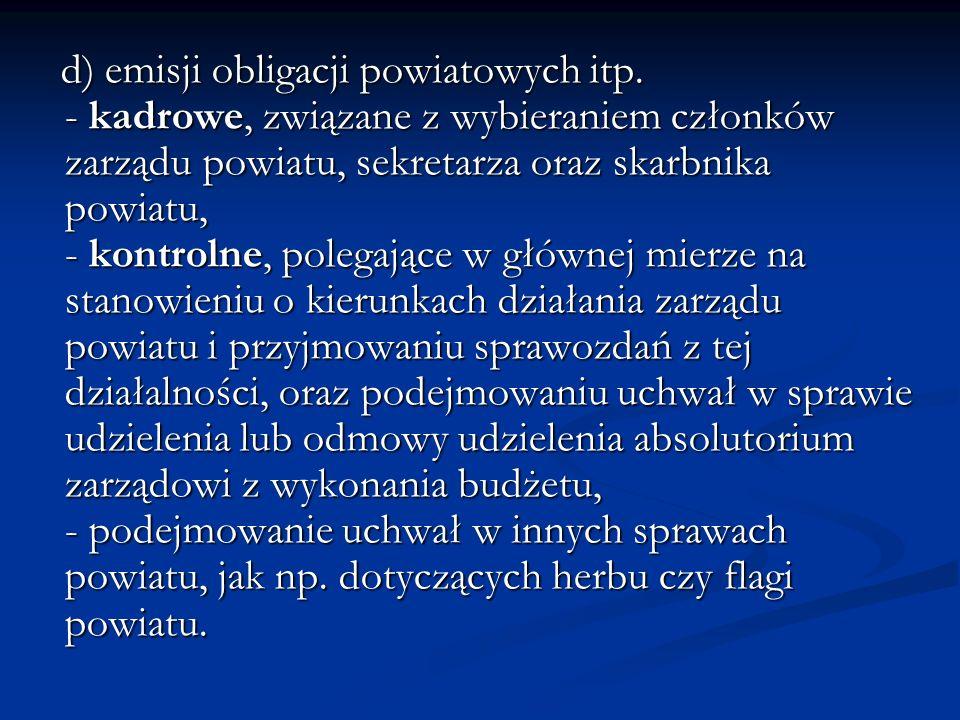 d) emisji obligacji powiatowych itp.