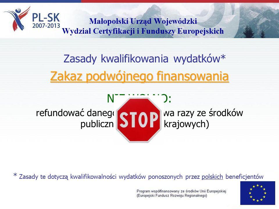 Małopolski Urząd Wojewódzki Wydział Certyfikacji i Funduszy Europejskich Wydatki niekwalifikowalne (przykłady) Niemożliwe jest stworzenie zamkniętej listy wydatków kwalifikowalnych i niekwalifikowalnych, dlatego rozstrzygnięcie kwalifikowalności kosztów może nastąpić jedynie na podstawie wniosku dofinansowanie i opisu planowanych działań.