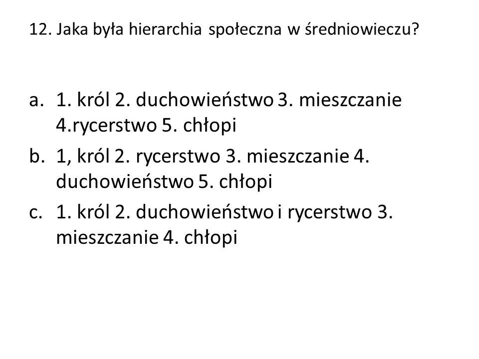 12. Jaka była hierarchia społeczna w średniowieczu.