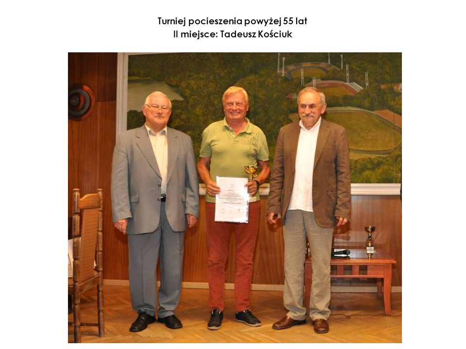 Turniej pocieszenia powyżej 55 lat II miejsce: Tadeusz Kościuk