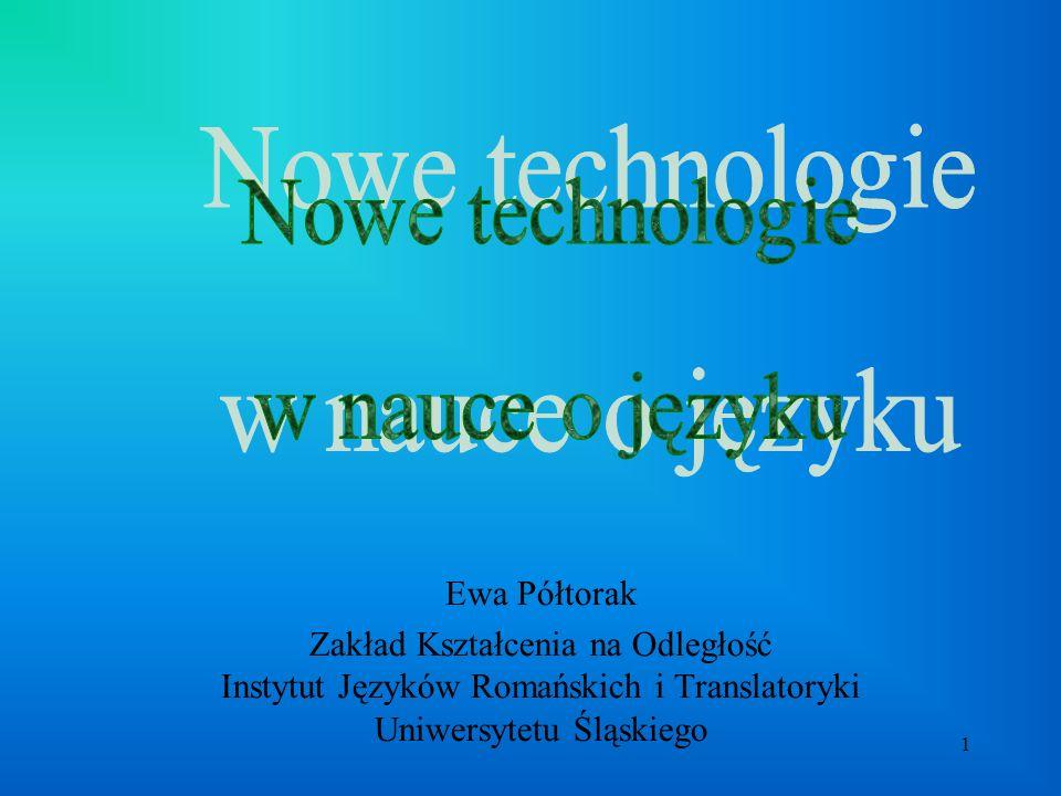 1 Ewa Półtorak Zakład Kształcenia na Odległość Instytut Języków Romańskich i Translatoryki Uniwersytetu Śląskiego