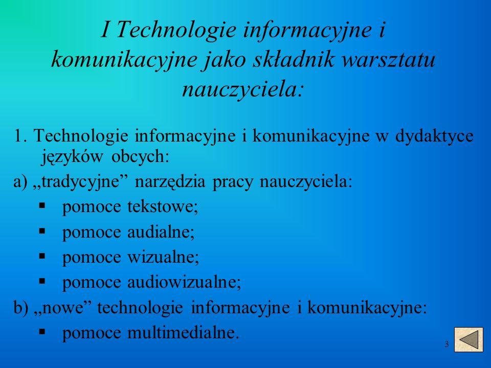 3 I Technologie informacyjne i komunikacyjne jako składnik warsztatu nauczyciela: 1.