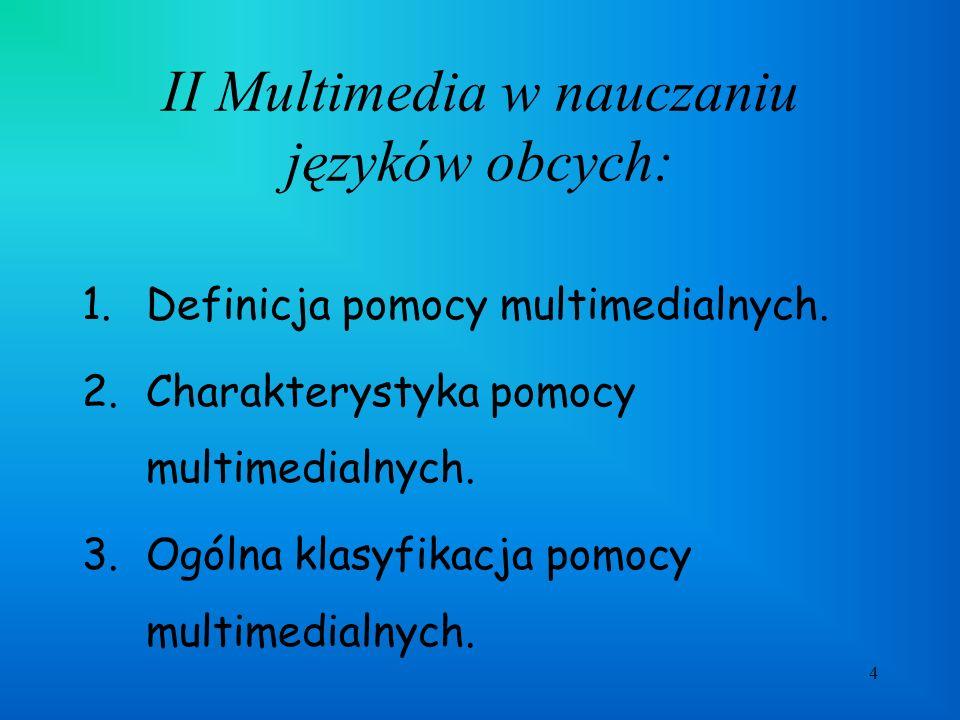 4 II Multimedia w nauczaniu języków obcych: 1.Definicja pomocy multimedialnych.