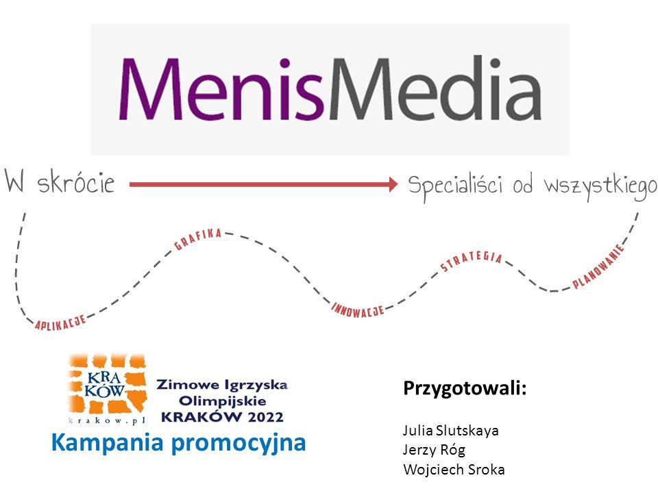 Przygotowali: Julia Slutskaya Jerzy Róg Wojciech Sroka Kampania promocyjna