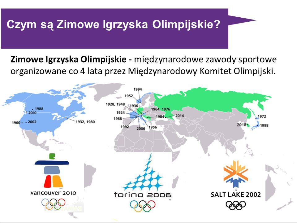 Czym są Zimowe Igrzyska Olimpijskie? Zimowe Igrzyska Olimpijskie - międzynarodowe zawody sportowe organizowane co 4 lata przez Międzynarodowy Komitet