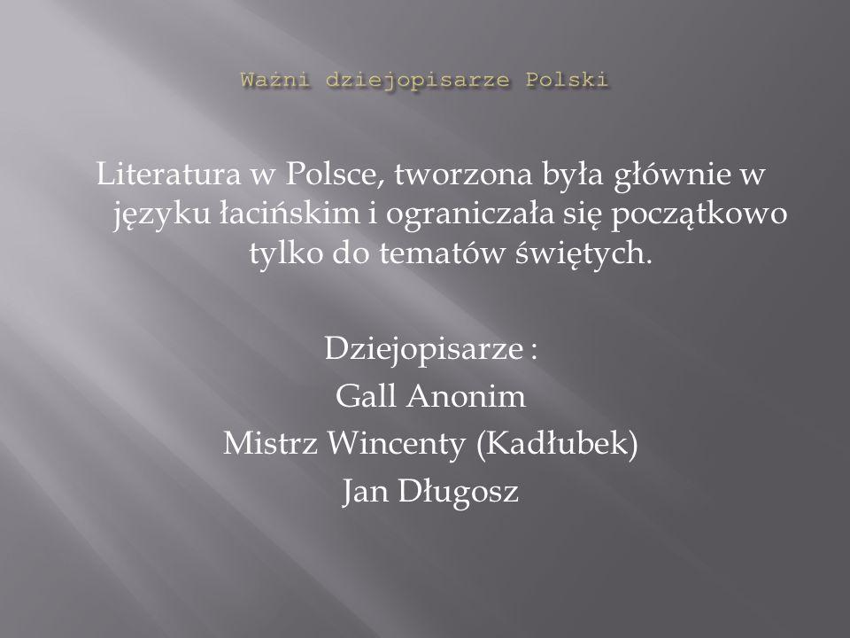 Literatura w Polsce, tworzona była głównie w języku łacińskim i ograniczała się początkowo tylko do tematów świętych.