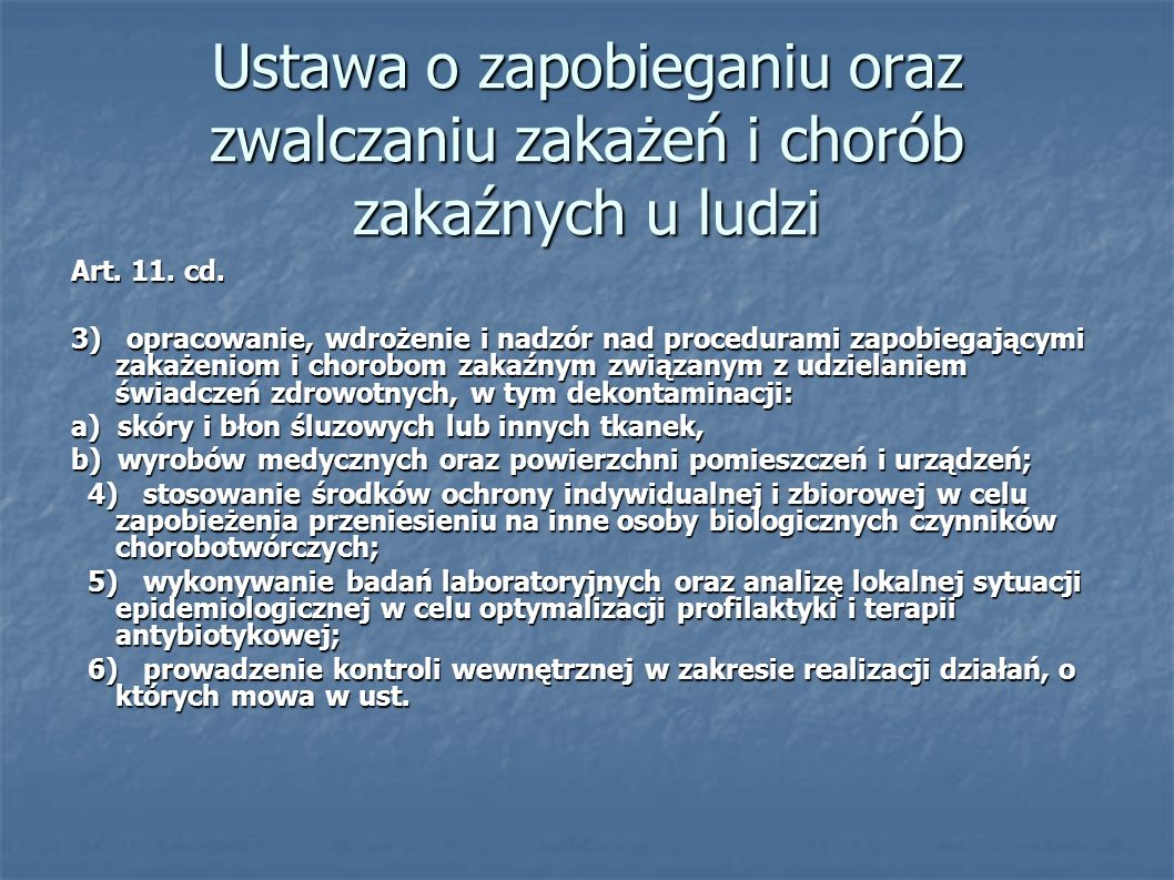 Ustawa o zapobieganiu oraz zwalczaniu zakażeń i chorób zakaźnych u ludzi Art. 11. cd. 3) opracowanie, wdrożenie i nadzór nad procedurami zapobiegający