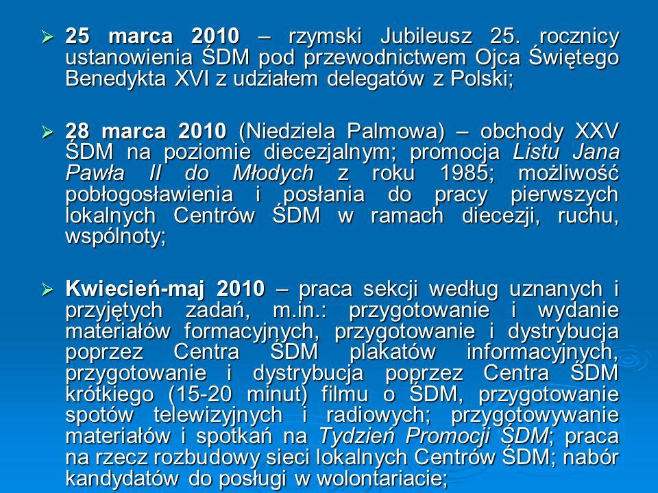  25 marca 2010 – rzymski Jubileusz 25. rocznicy ustanowienia ŚDM pod przewodnictwem Ojca Świętego Benedykta XVI z udziałem delegatów z Polski;  28 m