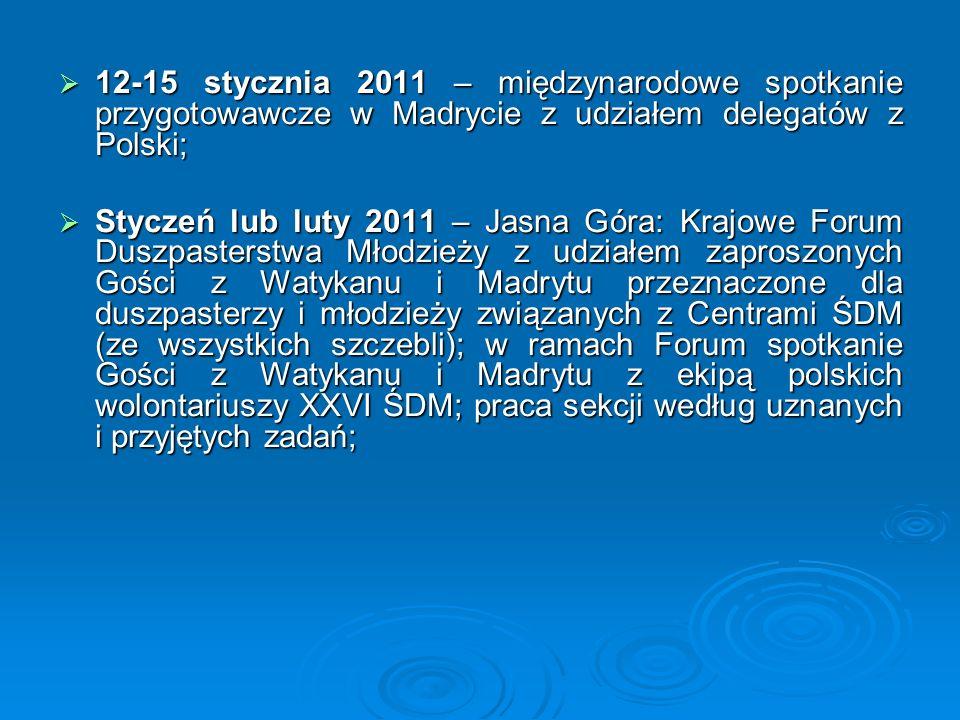  12-15 stycznia 2011 – międzynarodowe spotkanie przygotowawcze w Madrycie z udziałem delegatów z Polski;  Styczeń lub luty 2011 – Jasna Góra: Krajow