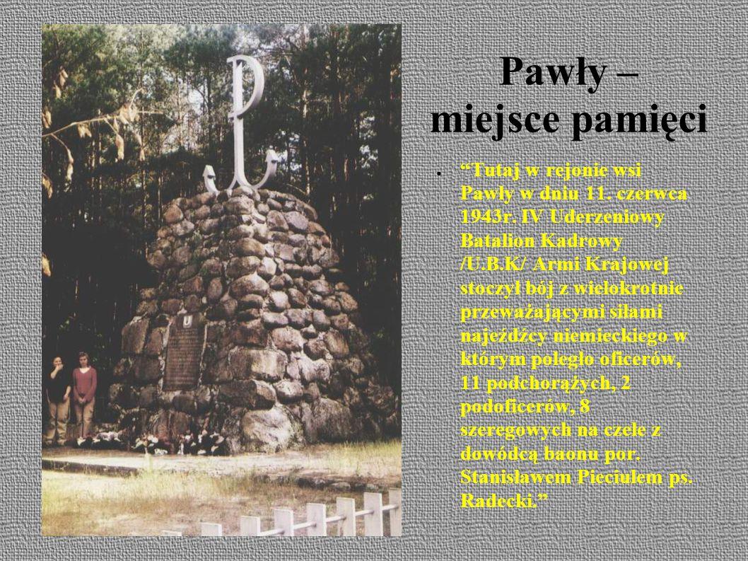 Pawły – miejsce pamięci ● Tutaj w rejonie wsi Pawły w dniu 11.