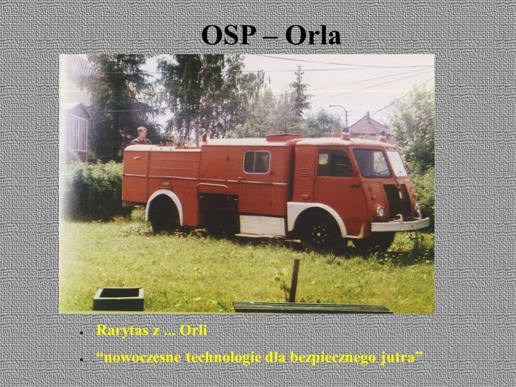 OSP – Orla ● Rarytas z... Orli ● nowoczesne technologie dla bezpiecznego jutra