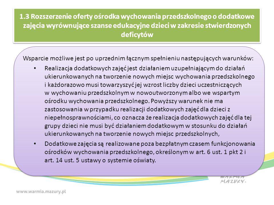 1.3 Rozszerzenie oferty ośrodka wychowania przedszkolnego o dodatkowe zajęcia wyrównujące szanse edukacyjne dzieci w zakresie stwierdzonych deficytów