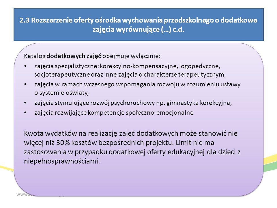 2.3 Rozszerzenie oferty ośrodka wychowania przedszkolnego o dodatkowe zajęcia wyrównujące (…) c.d. Katalog dodatkowych zajęć obejmuje wyłącznie: zajęc