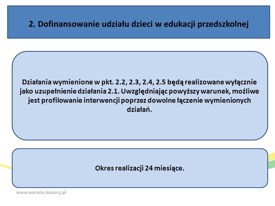 2. Dofinansowanie udziału dzieci w edukacji przedszkolnej Działania wymienione w pkt.
