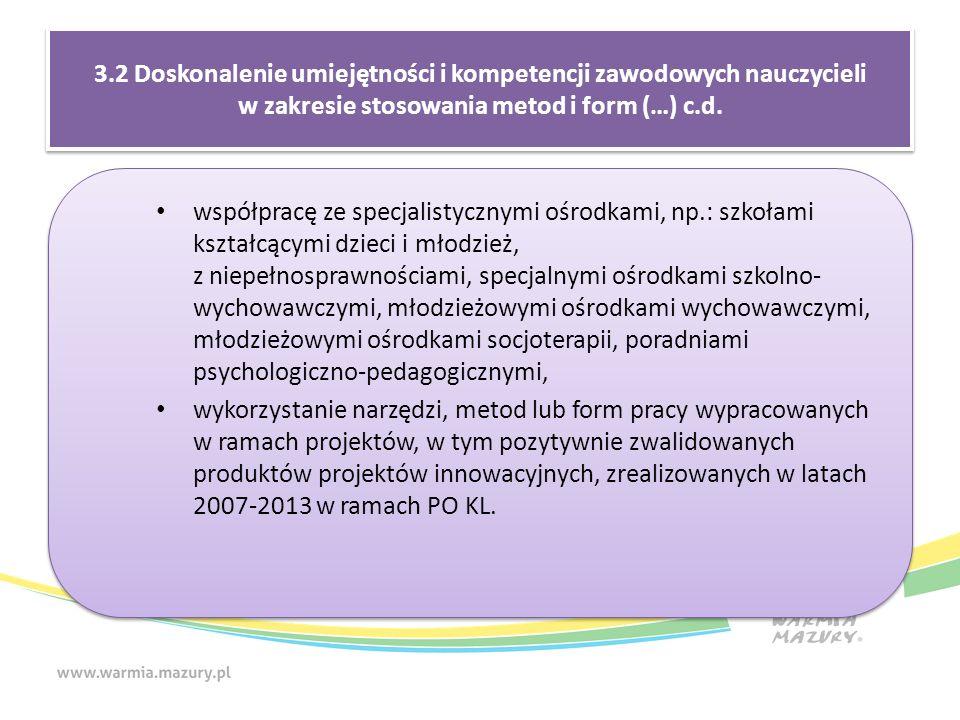 3.2 Doskonalenie umiejętności i kompetencji zawodowych nauczycieli w zakresie stosowania metod i form (…) c.d.