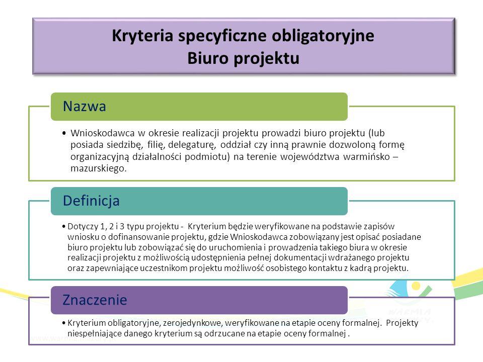 Kryteria specyficzne obligatoryjne Biuro projektu Kryteria specyficzne obligatoryjne Biuro projektu Wnioskodawca w okresie realizacji projektu prowadz
