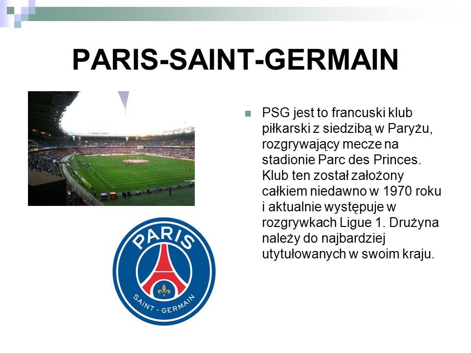 PARIS-SAINT-GERMAIN PSG jest to francuski klub piłkarski z siedzibą w Paryżu, rozgrywający mecze na stadionie Parc des Princes. Klub ten został założo