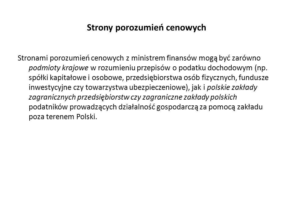 Strony porozumień cenowych Stronami porozumień cenowych z ministrem finansów mogą być zarówno podmioty krajowe w rozumieniu przepisów o podatku dochodowym (np.