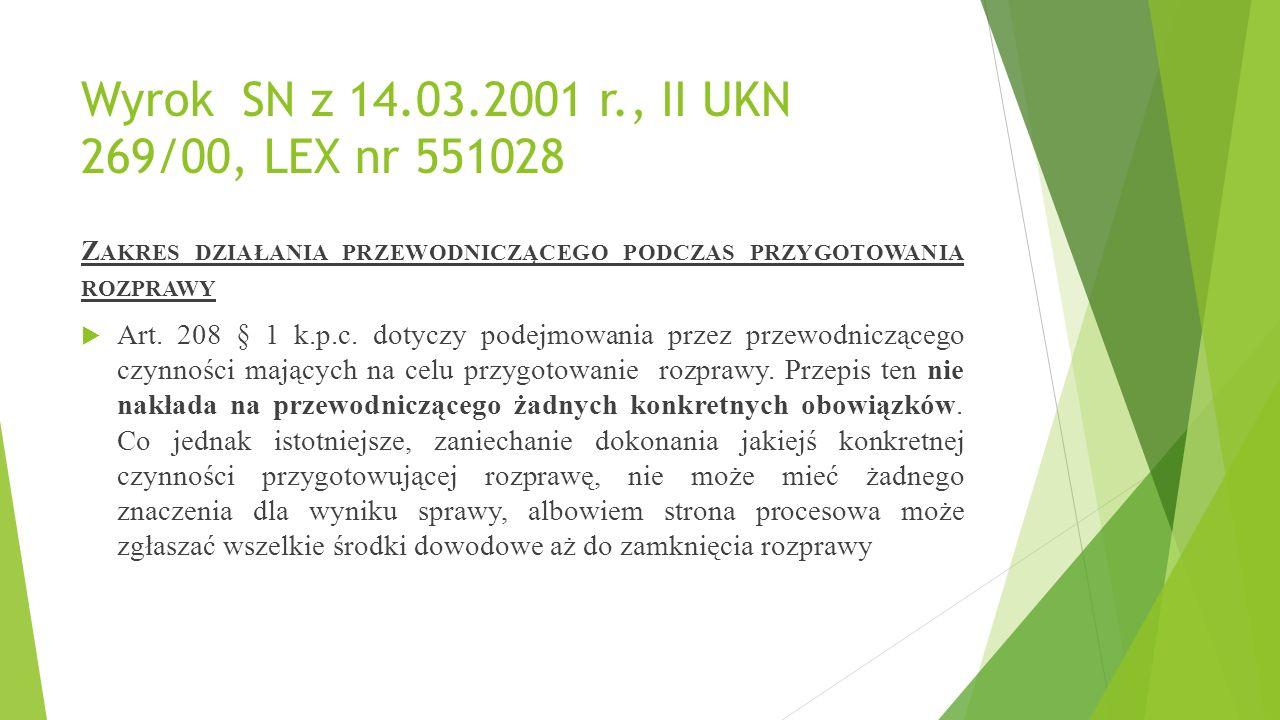 Wyrok SN z 14.03.2001 r., II UKN 269/00, LEX nr 551028 Z AKRES DZIAŁANIA PRZEWODNICZĄCEGO PODCZAS PRZYGOTOWANIA ROZPRAWY  Art.