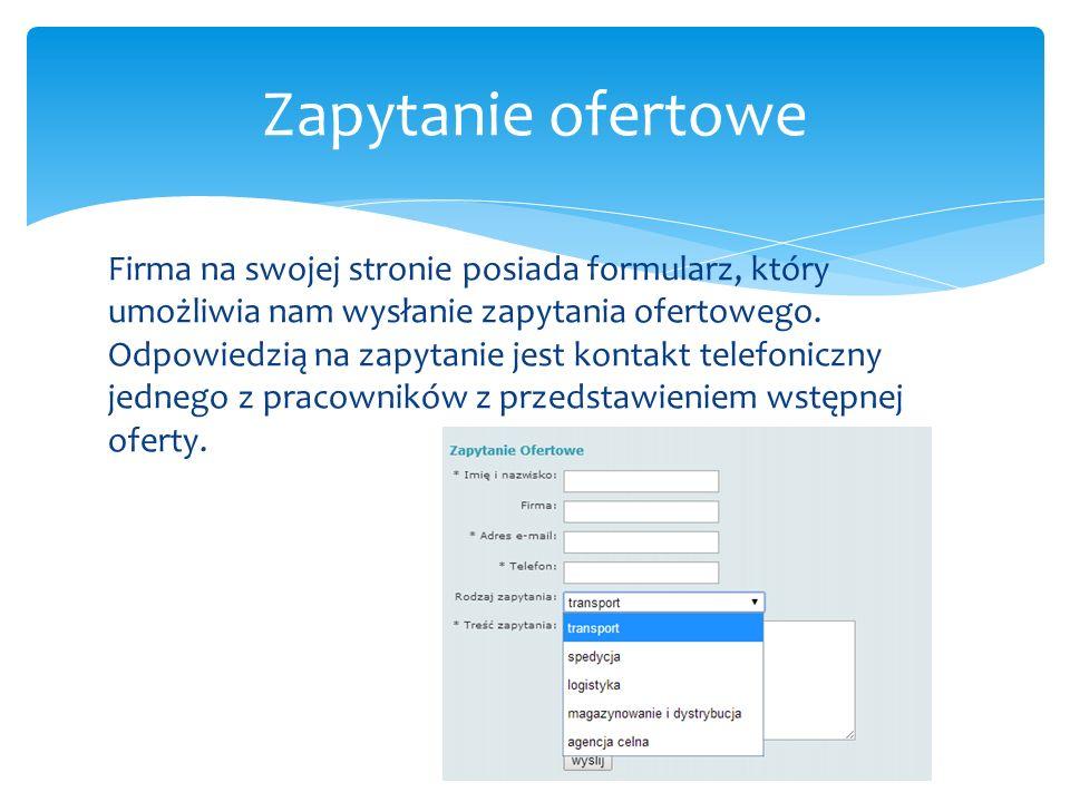 Firma na swojej stronie posiada formularz, który umożliwia nam wysłanie zapytania ofertowego.