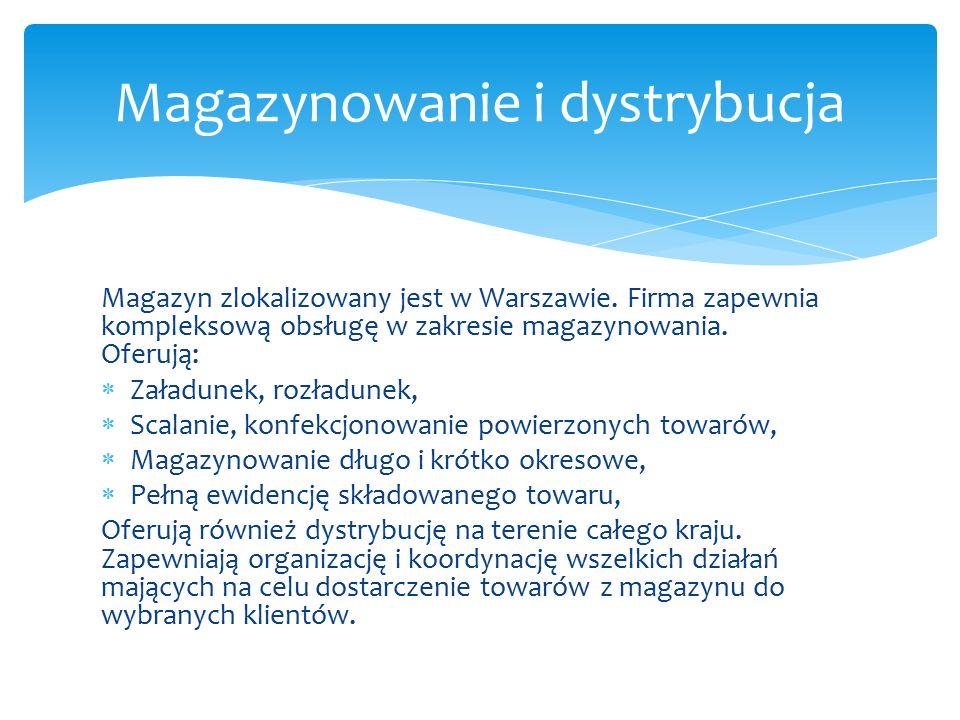 Magazyn zlokalizowany jest w Warszawie.