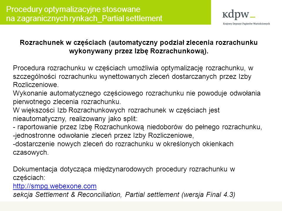 Procedury optymalizacyjne stosowane na zagranicznych rynkach_Partial settlement Rozrachunek w częściach (automatyczny podział zlecenia rozrachunku wykonywany przez Izbę Rozrachunkową).