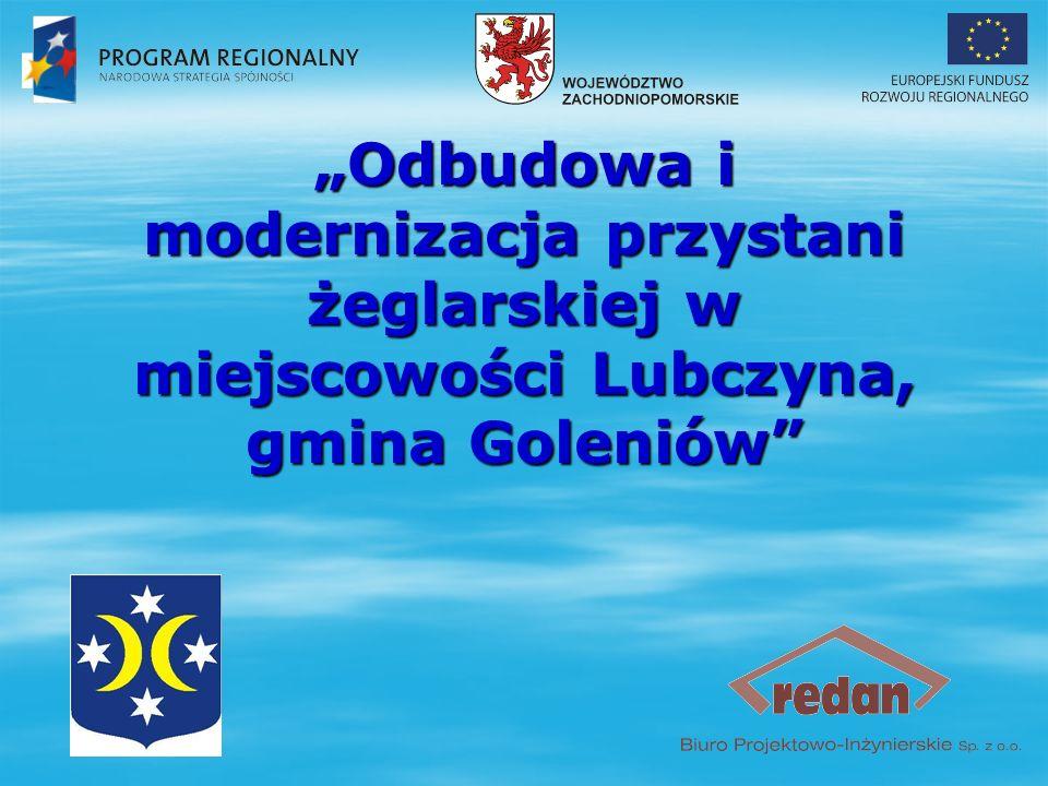 """""""Odbudowa i modernizacja przystani żeglarskiej w miejscowości Lubczyna, gmina Goleniów"""