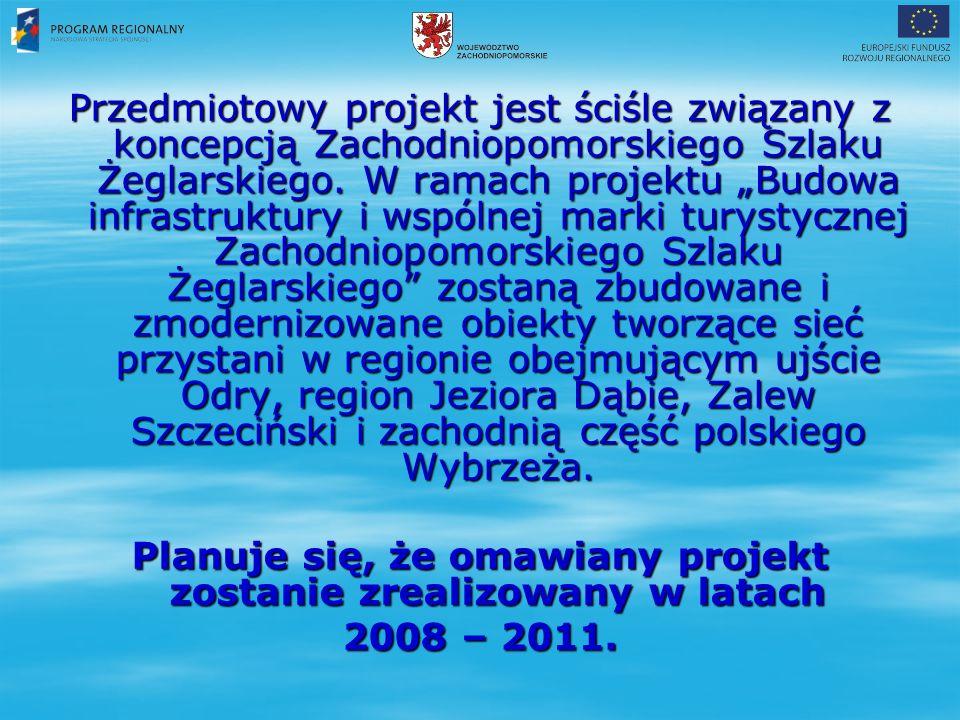Przedmiotowy projekt jest ściśle związany z koncepcją Zachodniopomorskiego Szlaku Żeglarskiego.