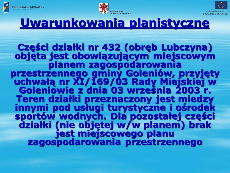 Uwarunkowania planistyczne Części działki nr 432 (obręb Lubczyna) objęta jest obowiązującym miejscowym planem zagospodarowania przestrzennego gminy Goleniów, przyjęty uchwałą nr XI/169/03 Rady Miejskiej w Goleniowie z dnia 03 września 2003 r.