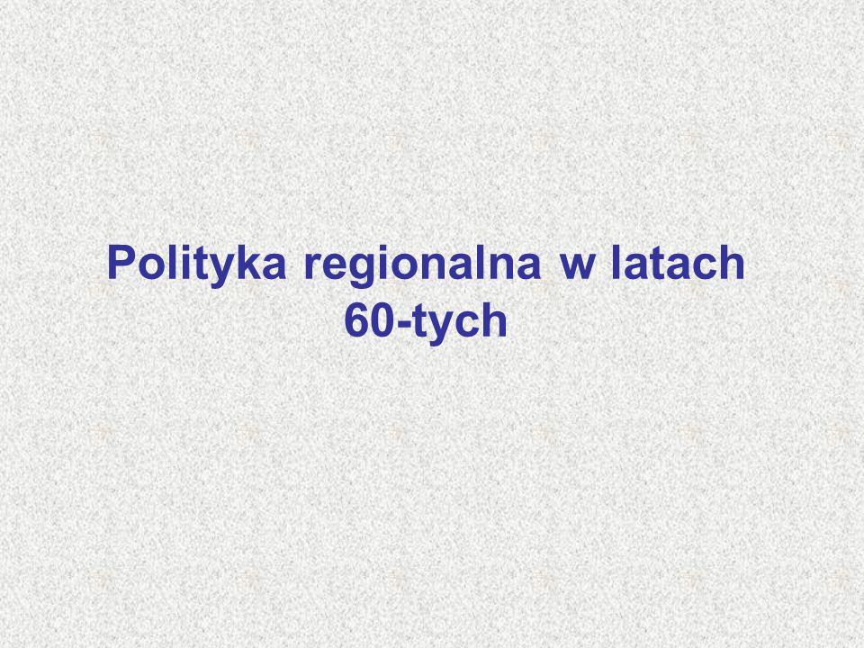 Polityka regionalna w latach 60-tych