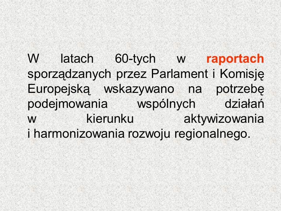 W latach 60-tych w raportach sporządzanych przez Parlament i Komisję Europejską wskazywano na potrzebę podejmowania wspólnych działań w kierunku aktyw