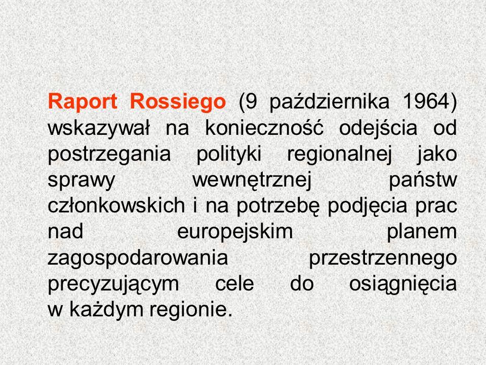 Raport Rossiego (9 października 1964) wskazywał na konieczność odejścia od postrzegania polityki regionalnej jako sprawy wewnętrznej państw członkowsk
