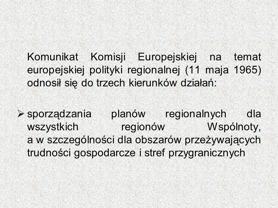Komunikat Komisji Europejskiej na temat europejskiej polityki regionalnej (11 maja 1965) odnosił się do trzech kierunków działań:  sporządzania planó
