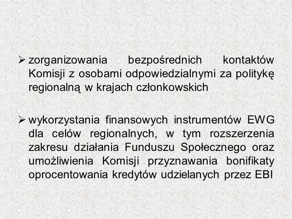 zorganizowania bezpośrednich kontaktów Komisji z osobami odpowiedzialnymi za politykę regionalną w krajach członkowskich  wykorzystania finansowych