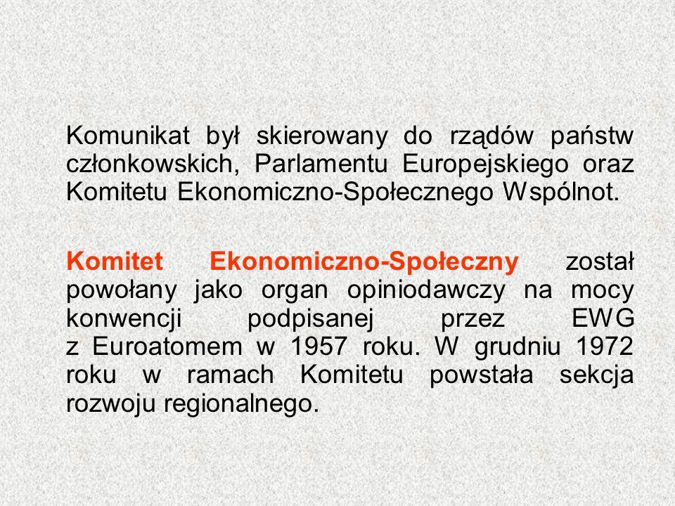 Komunikat był skierowany do rządów państw członkowskich, Parlamentu Europejskiego oraz Komitetu Ekonomiczno-Społecznego Wspólnot. Komitet Ekonomiczno-