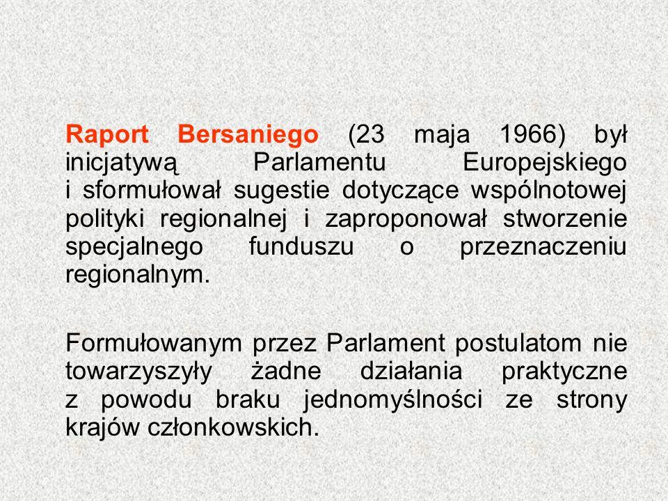 Raport Bersaniego (23 maja 1966) był inicjatywą Parlamentu Europejskiego i sformułował sugestie dotyczące wspólnotowej polityki regionalnej i zapropon