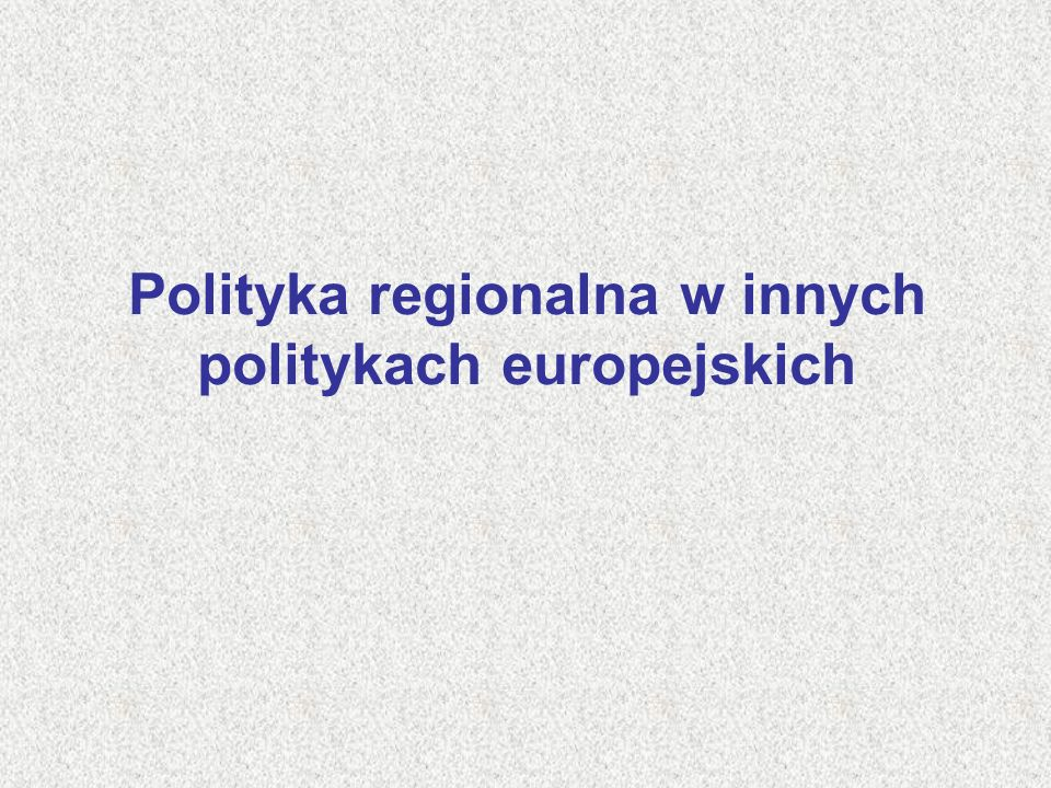 Polityka regionalna w innych politykach europejskich