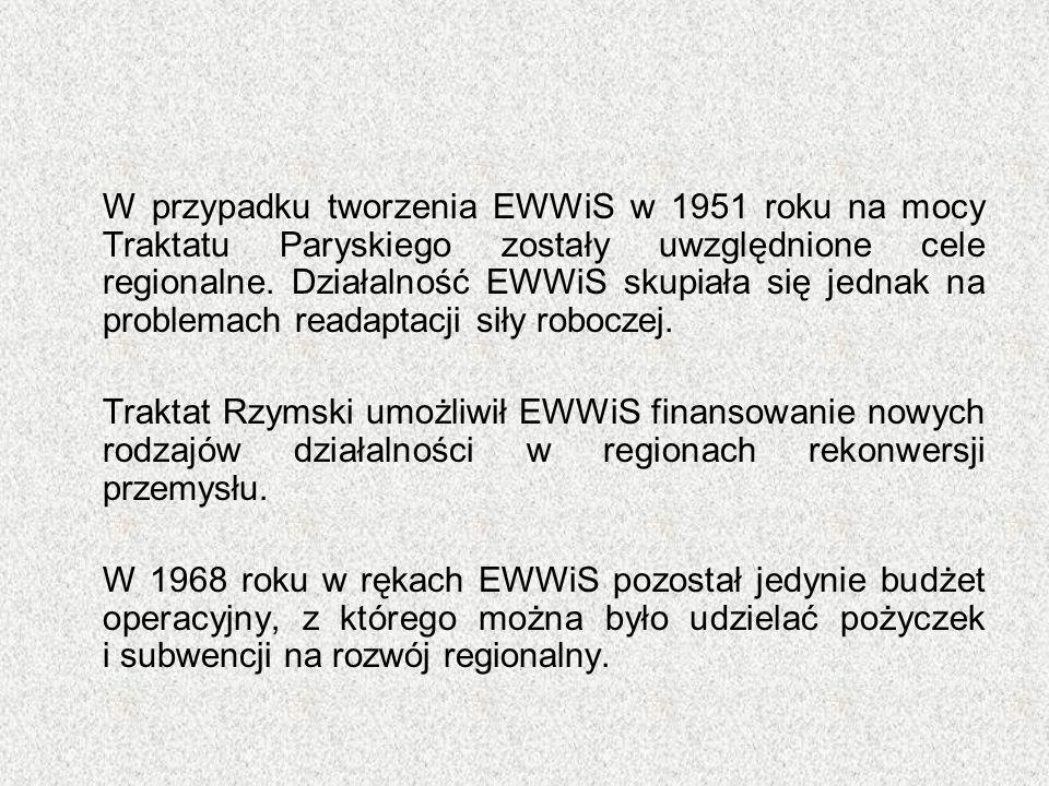 W przypadku tworzenia EWWiS w 1951 roku na mocy Traktatu Paryskiego zostały uwzględnione cele regionalne. Działalność EWWiS skupiała się jednak na pro