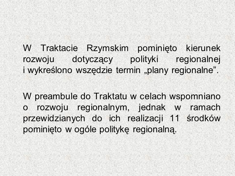 Nieliczne zapisy w Traktacie o rozwoju regionalnym, zawierały postanowienia o polityce rolnej, transportowej i konkurencji.
