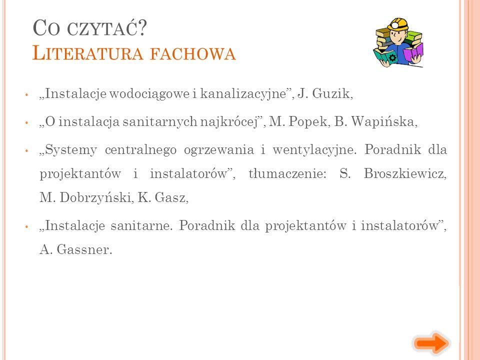 """""""Instalacje wodociągowe i kanalizacyjne , J. Guzik, """"O instalacja sanitarnych najkrócej , M."""