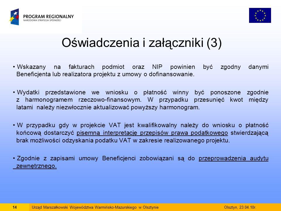 Oświadczenia i załączniki (3) Wskazany na fakturach podmiot oraz NIP powinien być zgodny danymi Beneficjenta lub realizatora projektu z umowy o dofinansowanie.