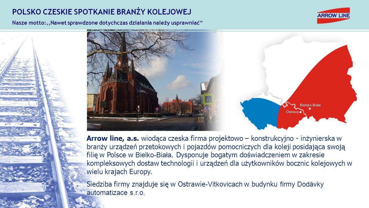 Arrow line, a.s. wiodąca czeska firma projektowo – konstrukcyjno - inżynierska w branży urządzeń przetokowych i pojazdów pomocniczych dla koleji posid