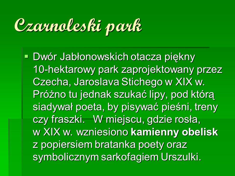 Czarnoleski park  Dwór Jabłonowskich otacza piękny 10-hektarowy park zaprojektowany przez Czecha, Jaroslava Stichego w XIX w. Próżno tu jednak szukać