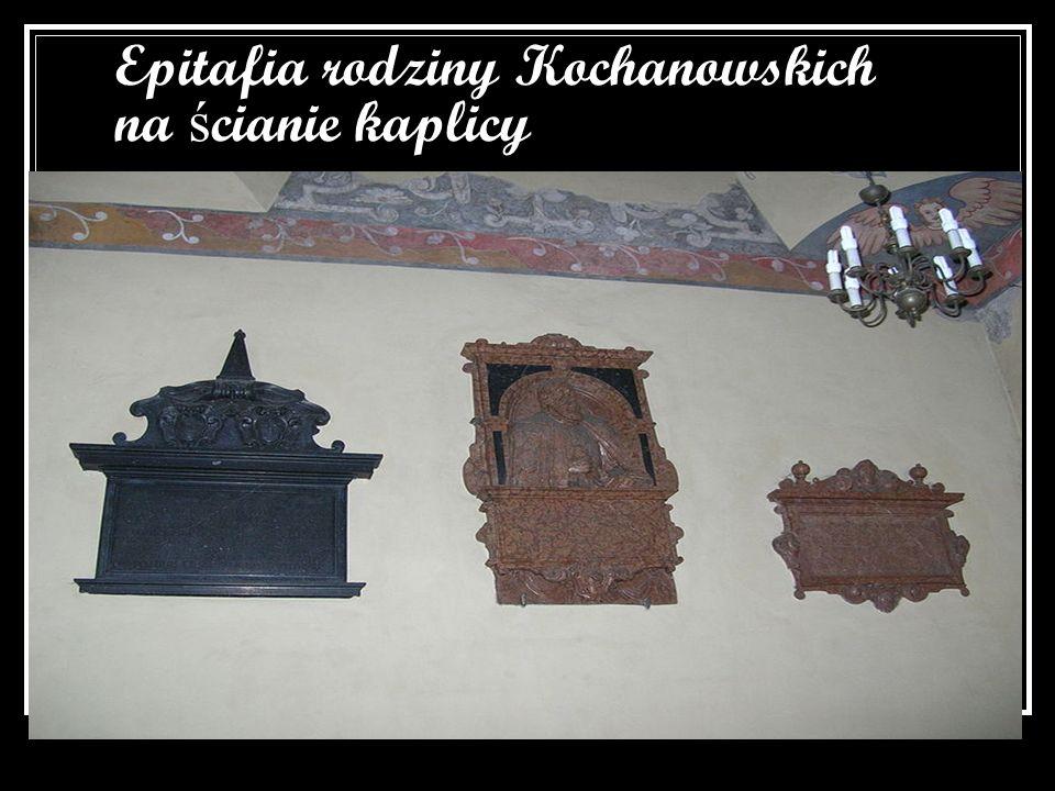 Epitafia rodziny Kochanowskich na ś cianie kaplicy