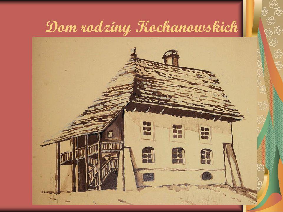 Dom rodziny Kochanowskich