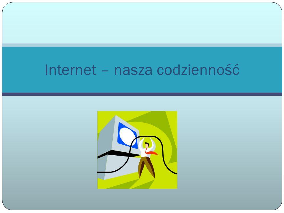 Internet – nasza codzienność