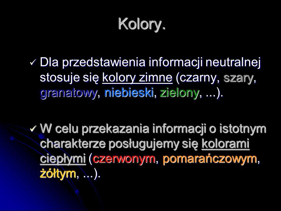 Dla przedstawienia informacji neutralnej stosuje się kolory zimne (czarny, szary, granatowy, niebieski, zielony,...).